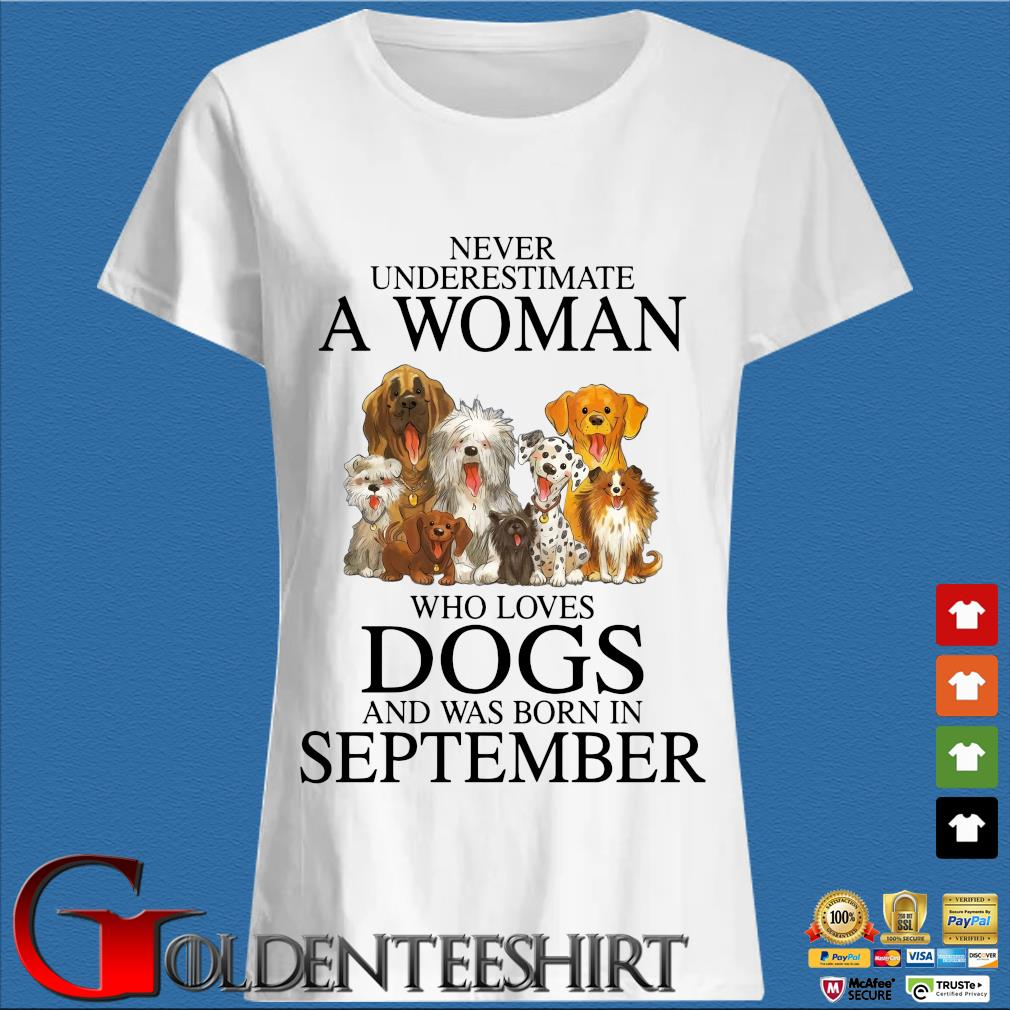Never underestimate an old man who loves dogs and was born in september Trang Ladies