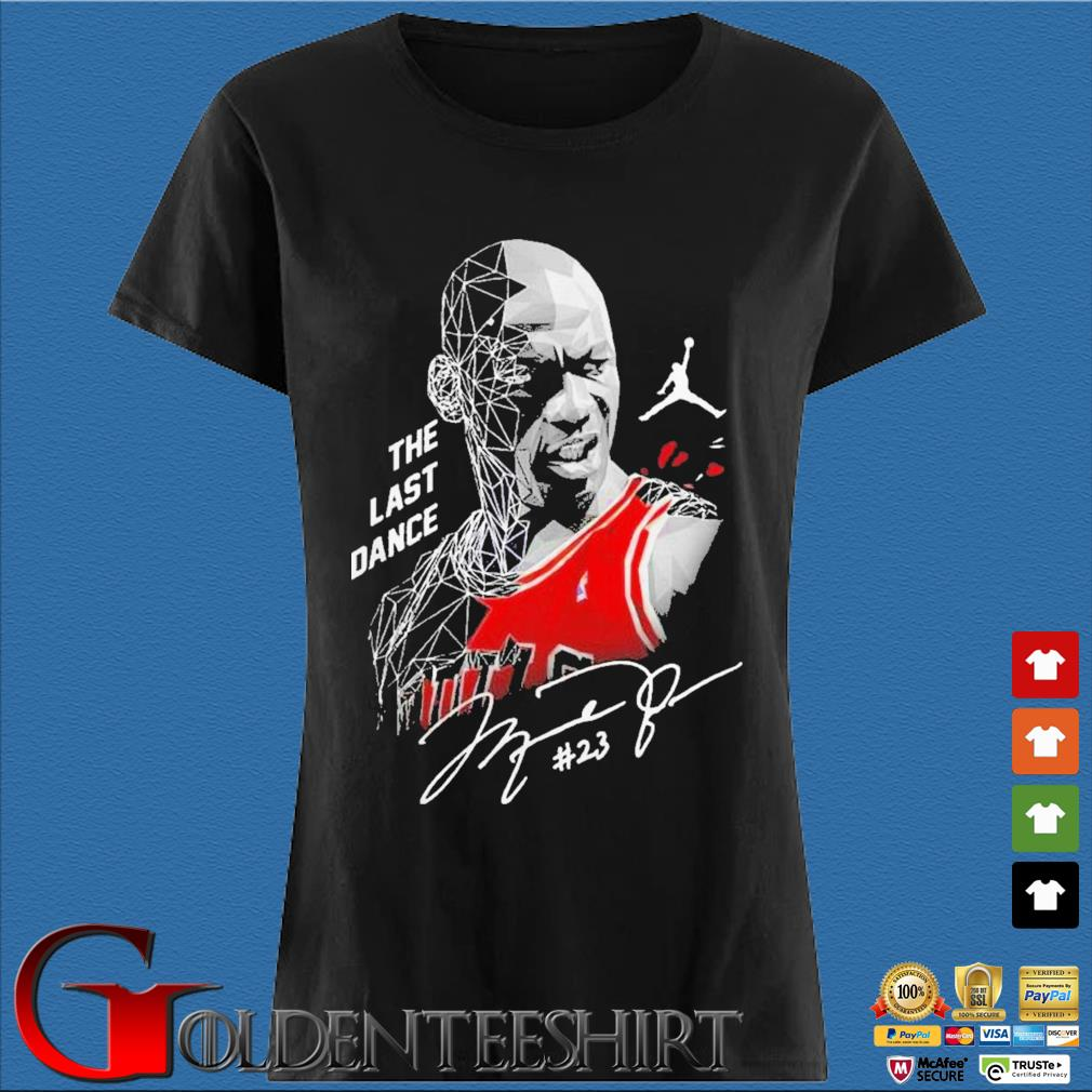 Nice Michael Jordan The Last Dance Signature Shirt Den Ladies