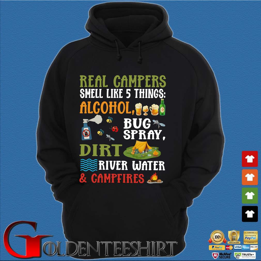 Real Campers Smell Like 5 Things Alcohol Bug Spray Dirt River Water And Campeires Shirt Hoodie đen
