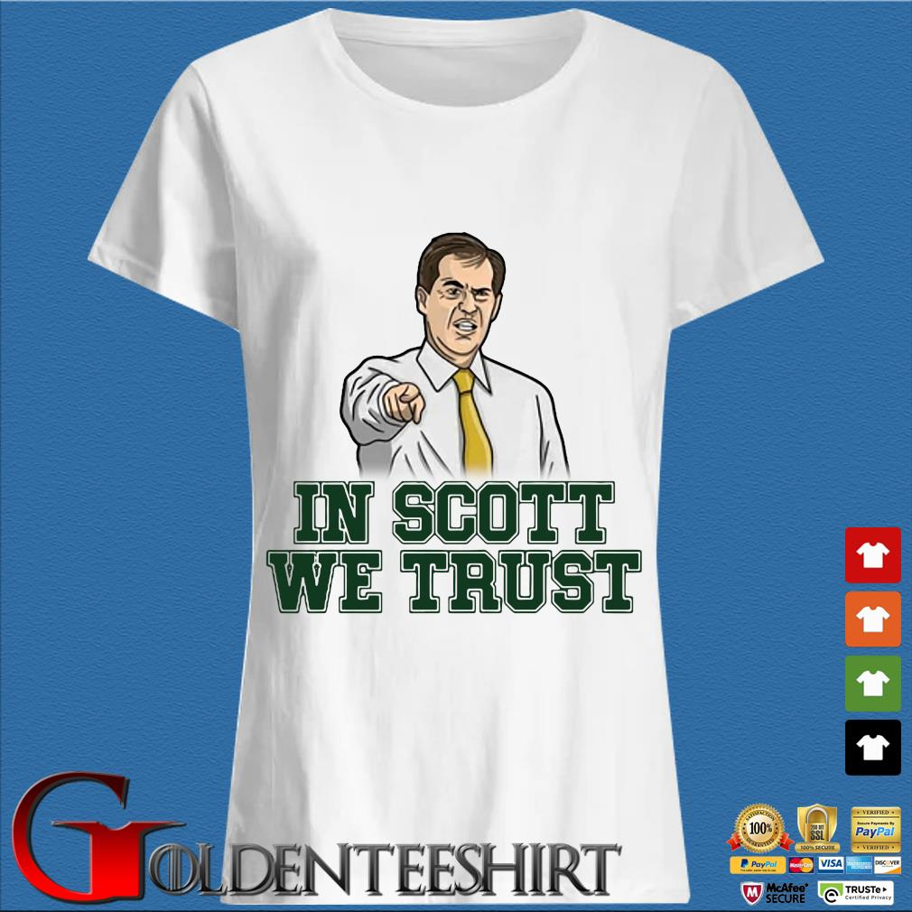 Scott Drew In Scott We Trust Baylor Bears Shirt Trang Ladies