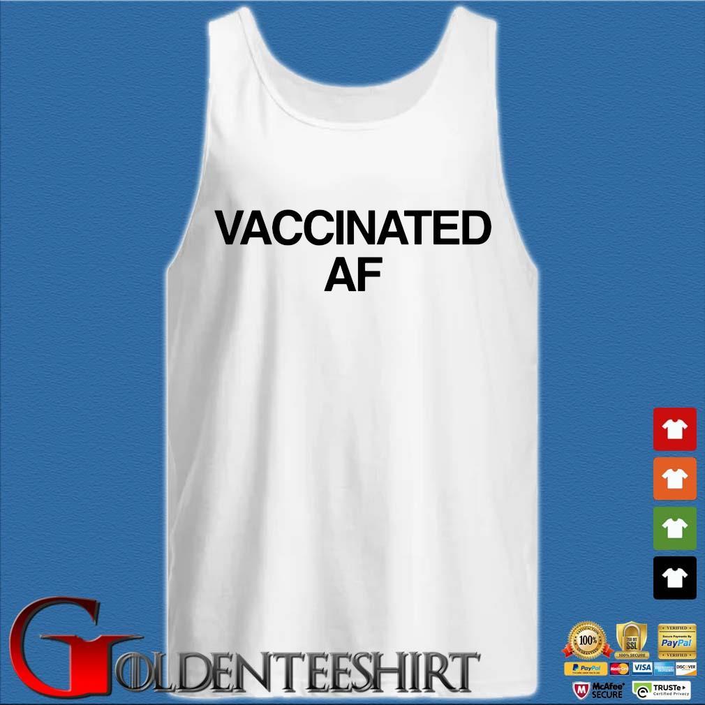 Vaccinated Af 2021 Shirt Tank top trắng