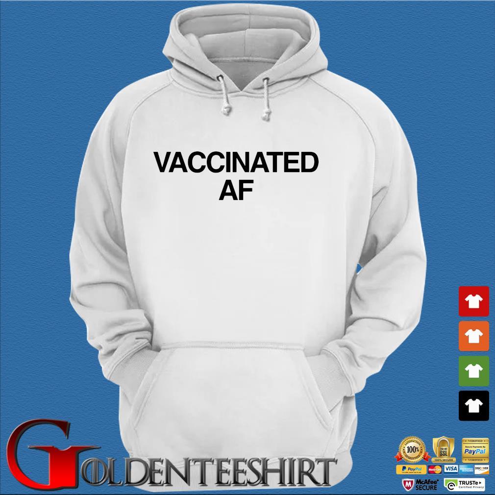 Vaccinated Af 2021 Shirt Trang Hoodie