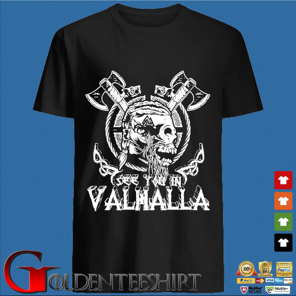 Viking Skull see you in Valhalla shirt