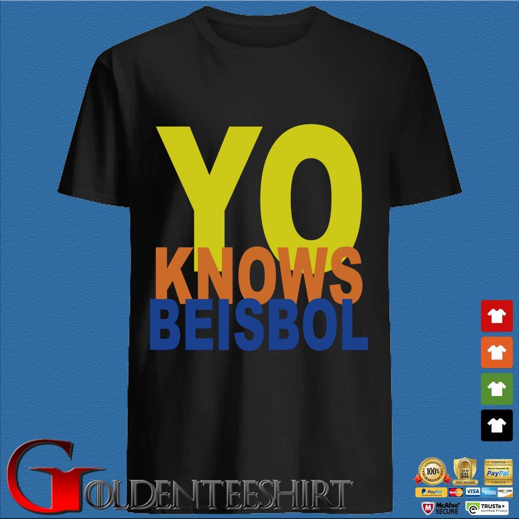 Yo knows beisbol shirt