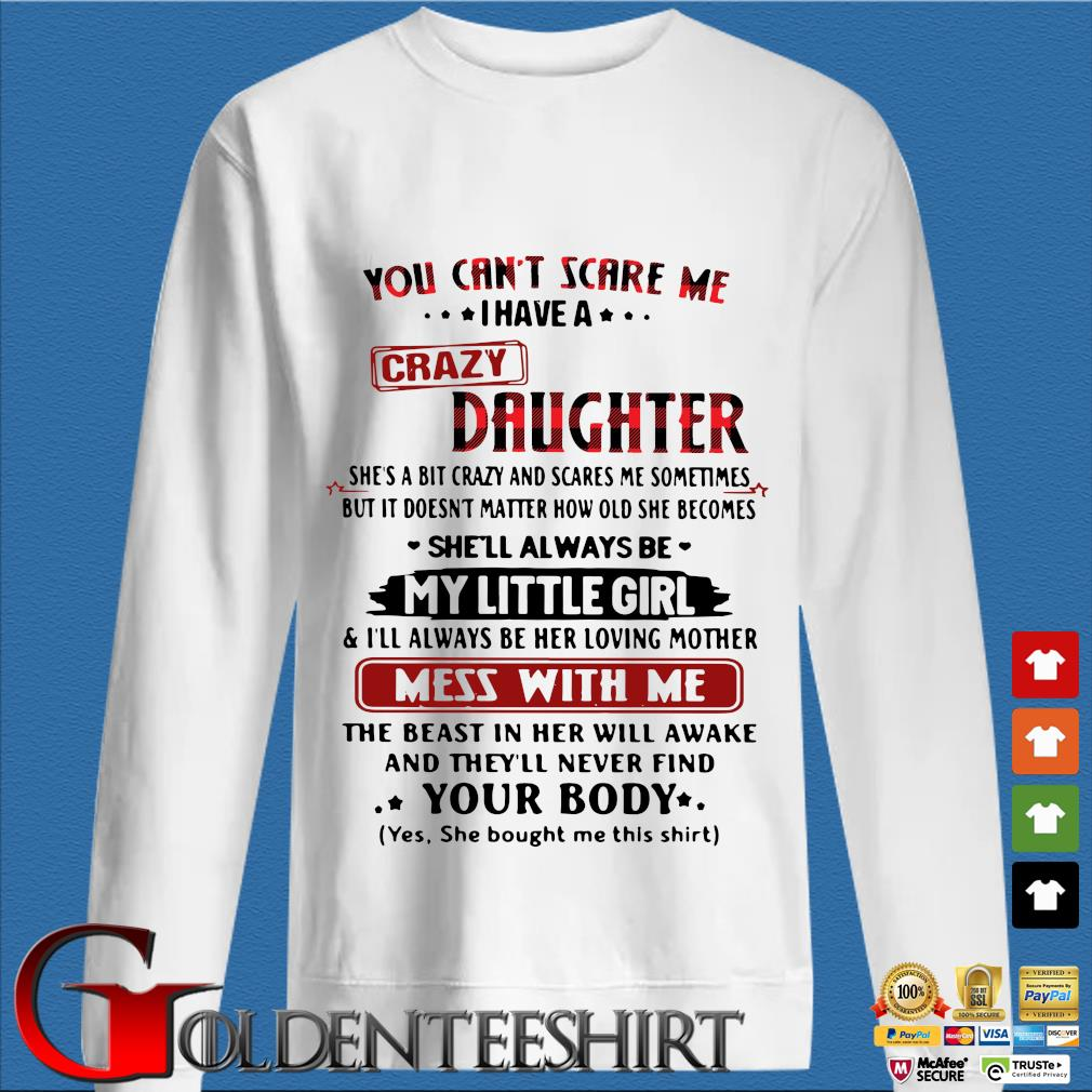 You can't scare Me I have a crazy daughter she's a bit crazy and scares Me sometimes trang Sweater