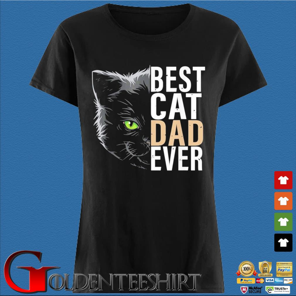 Best Cat Dad Ever Father's Day Shirt Den Ladies