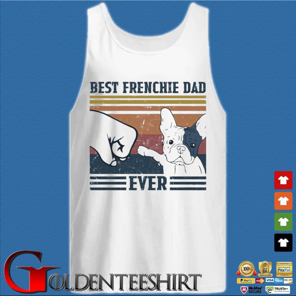 Best Frenchie Dad Ever Vintage Shirt Tank top trắng