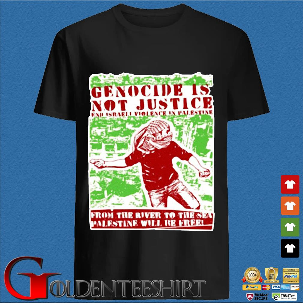 Genocide is not justice from the Palestine shirt