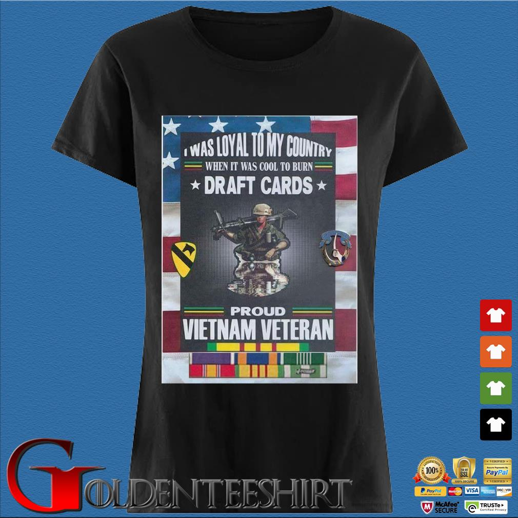 I was loyal to my country when it was cool to burn draft cards proud vietnam veteran Den Ladies