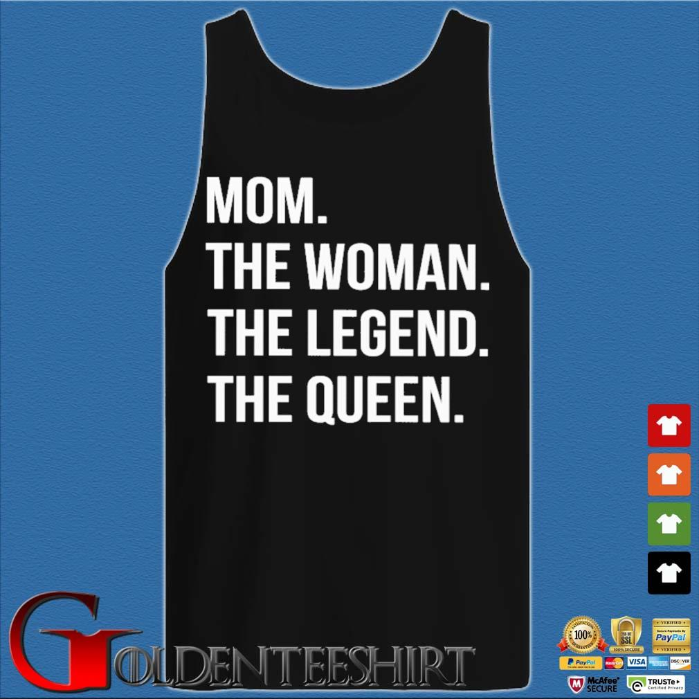Mom the woman the legend the queen Tank top den
