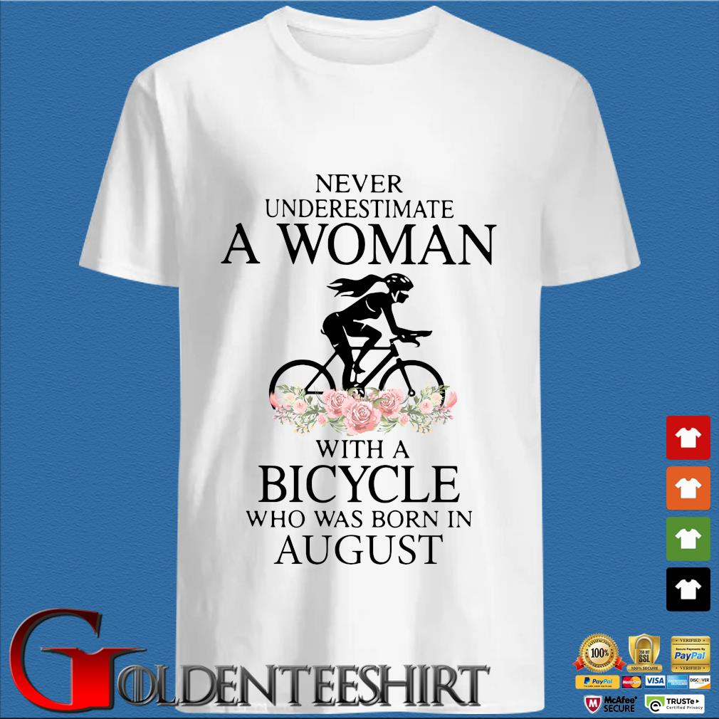 Never Underestimate A Woman With A Bicycle Who Was Born In August Shirt
