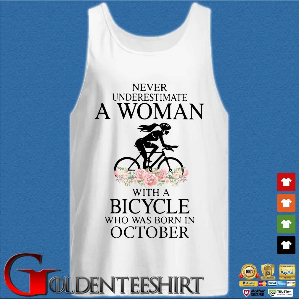 Never Underestimate A Woman With A Bicycle Who Was Born In October Shirt Tank top trắng