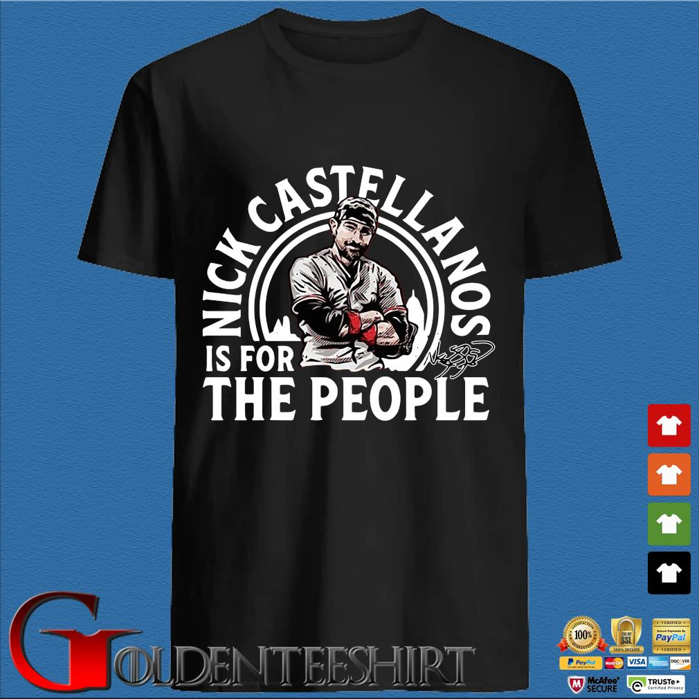 Nick Castellanos Is For The People Shirt
