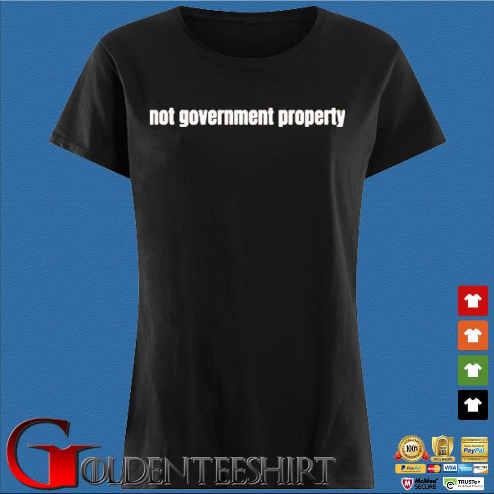 Not government property Den Ladies
