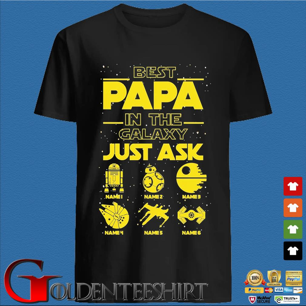 Star Wars best papa in the galaxy just ask shirt