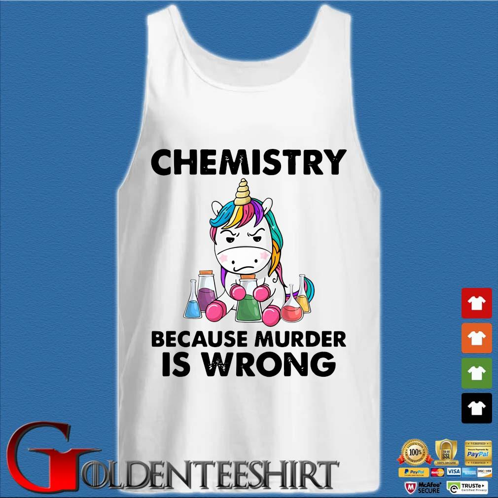 Unicorn Chemistry Because Murder Is Wrong Shirt Tank top trắng