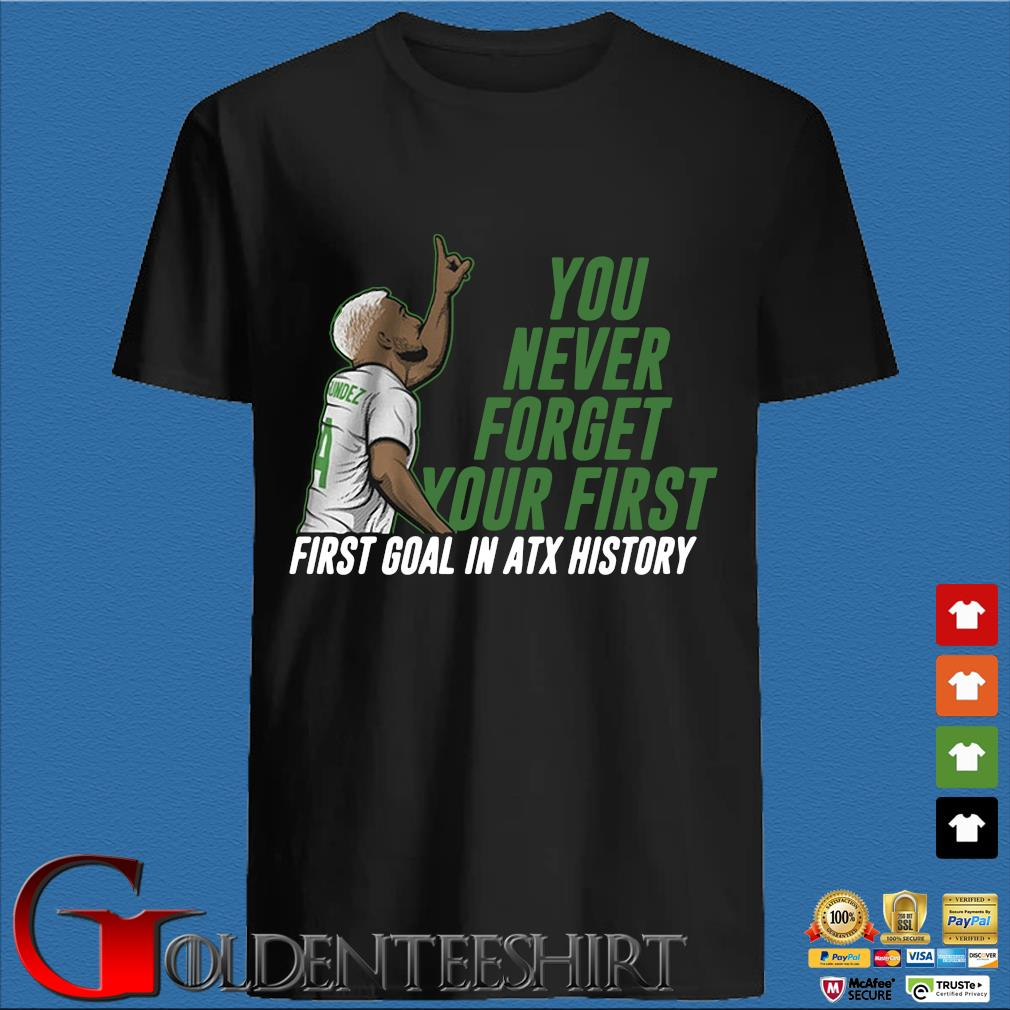You never forget your first first goal in atx history shirt