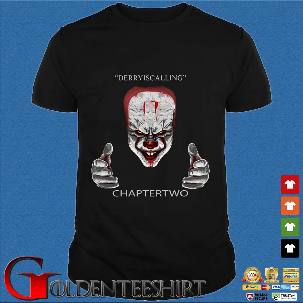 IT Pennywise Derry Is Calling Chapter Two Shirt