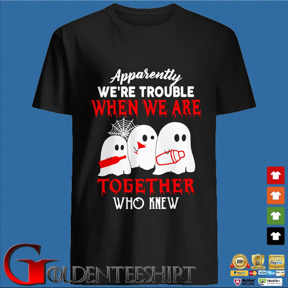 Nurse Apparently We_re Trouble When We Are Together Who Knew Shirt
