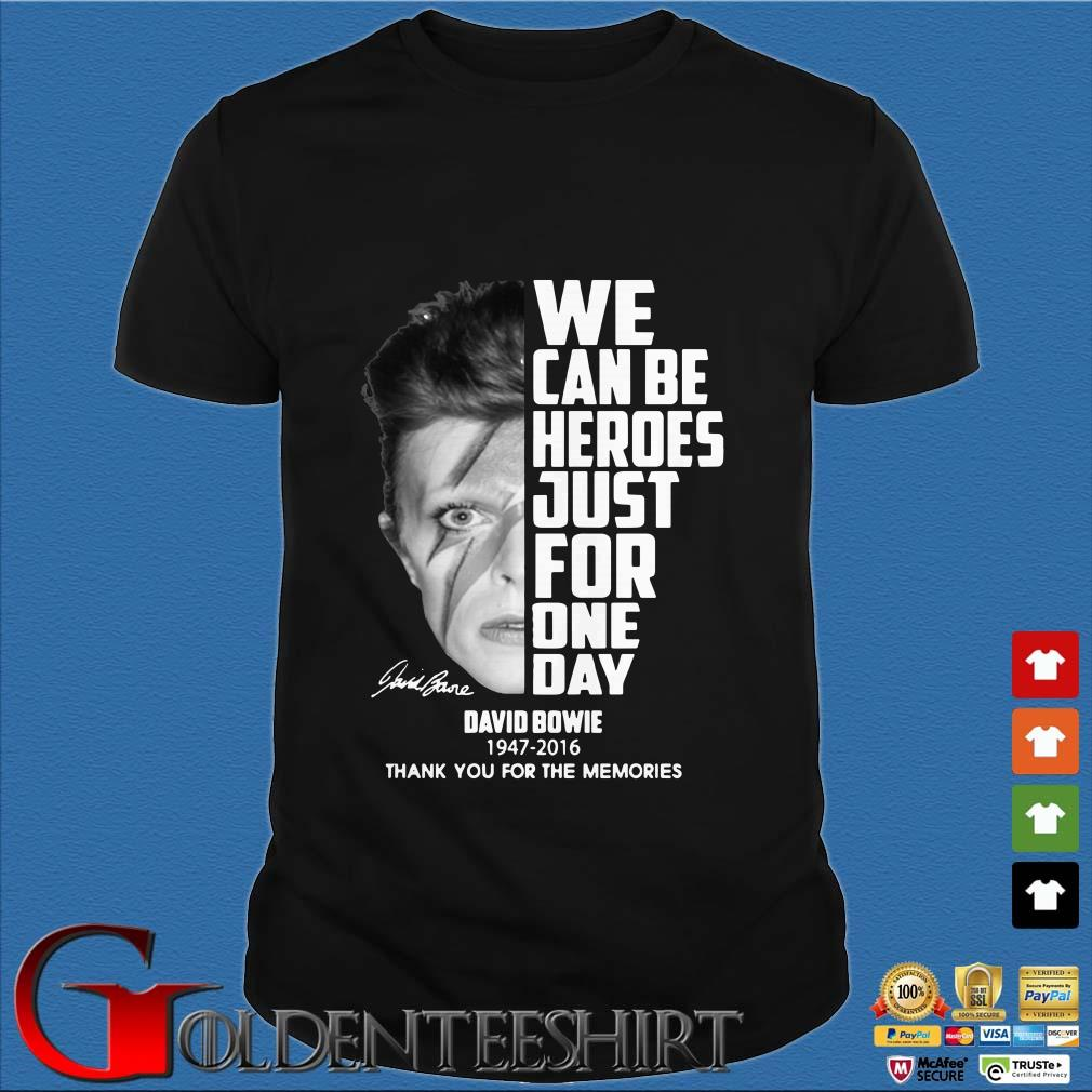 We Can Be Heroes Just for One Day David Bowie 1947 2016 Shirt