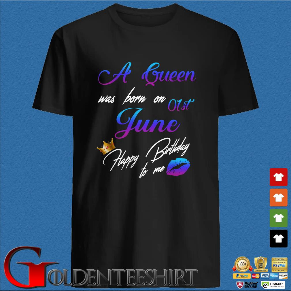 A Queen Was Born On 01st June Happy Birthday To Me Shirt