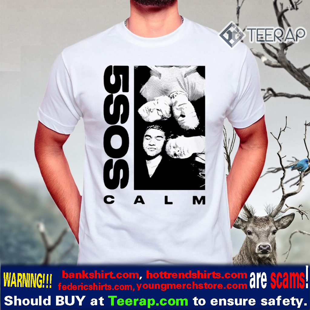 5 sos calm Shirt