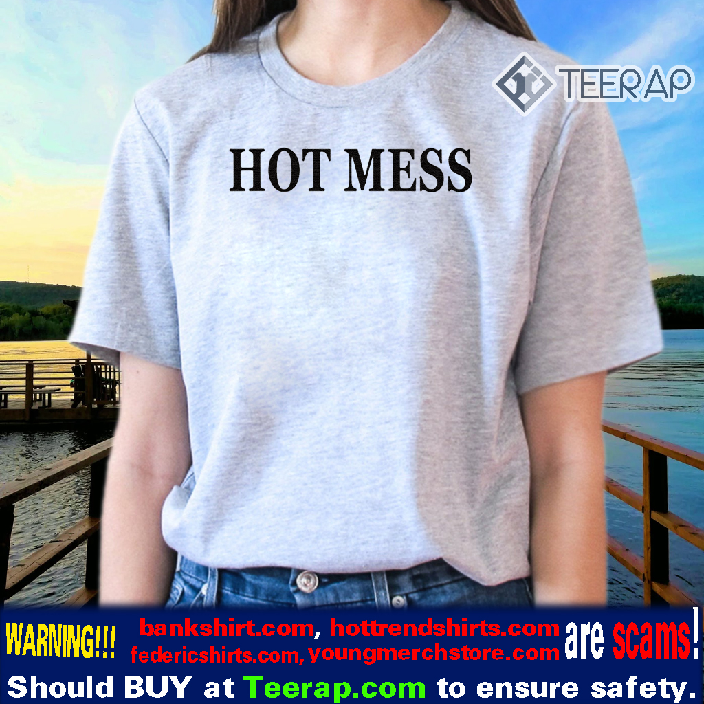 Adelaine Morin HOT MESS Shirts