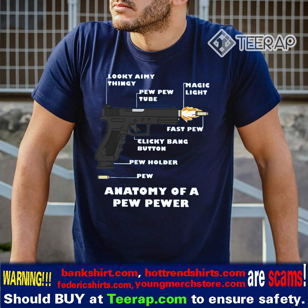 Anatomy Of A Pew Pewer Shirt