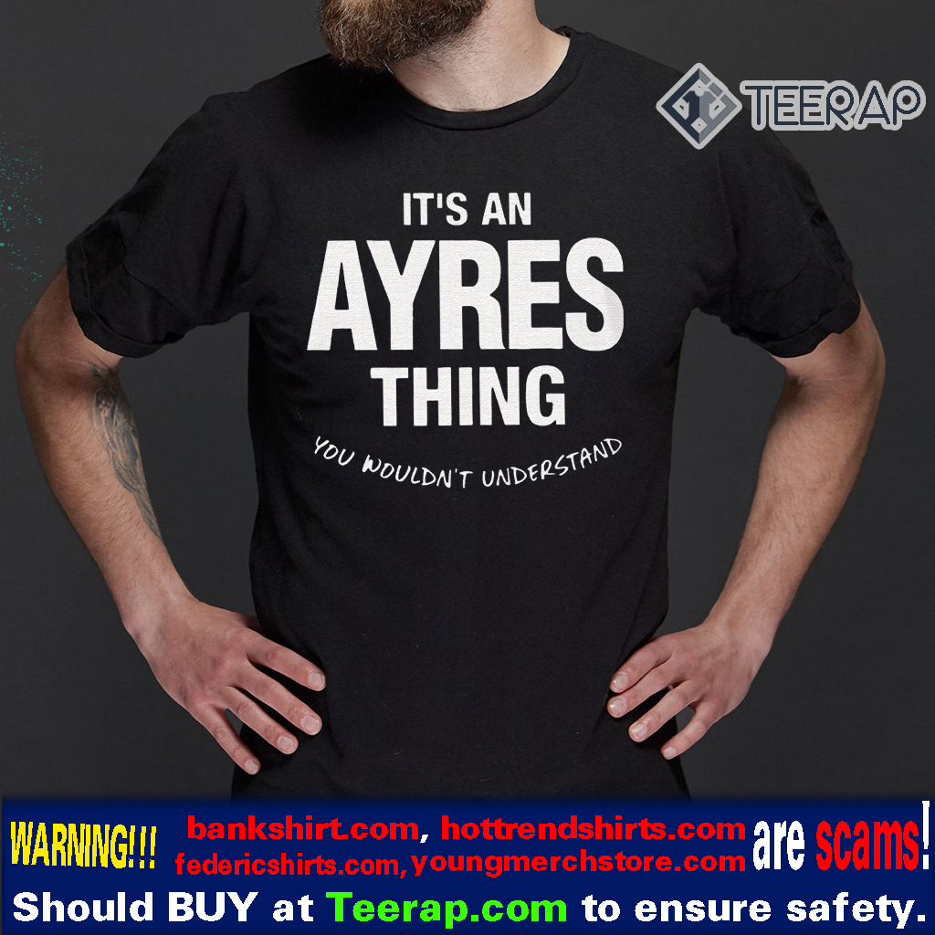 Ayres Thing Name Family Funny Shirt