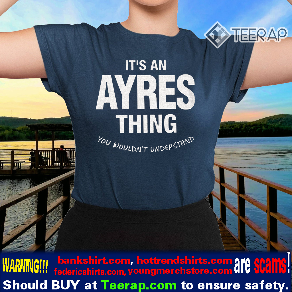 Ayres Thing Name Family Funny Shirts