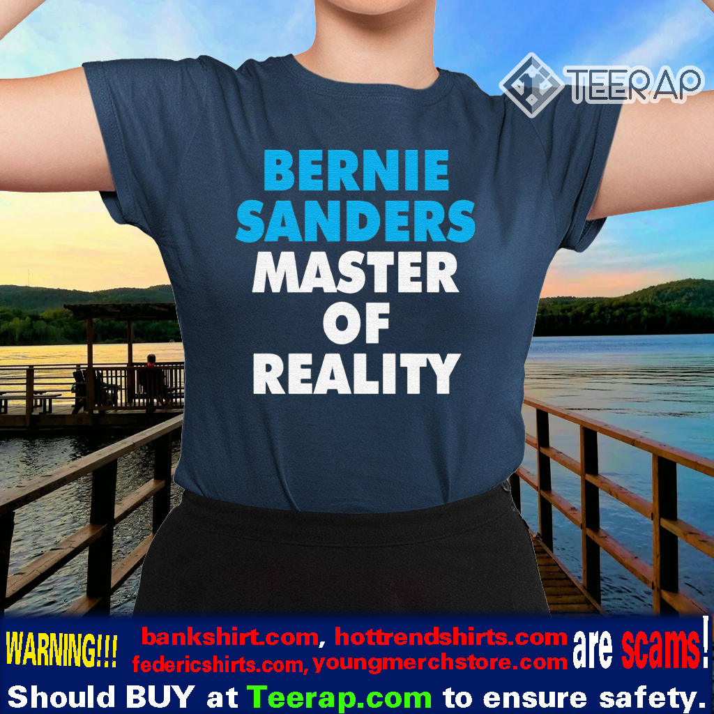 Bernie Sanders master of reality noises tshirts