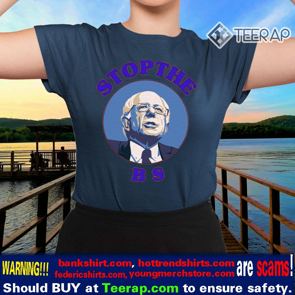 Bernie Sanders Stop The Bs T-Shirt