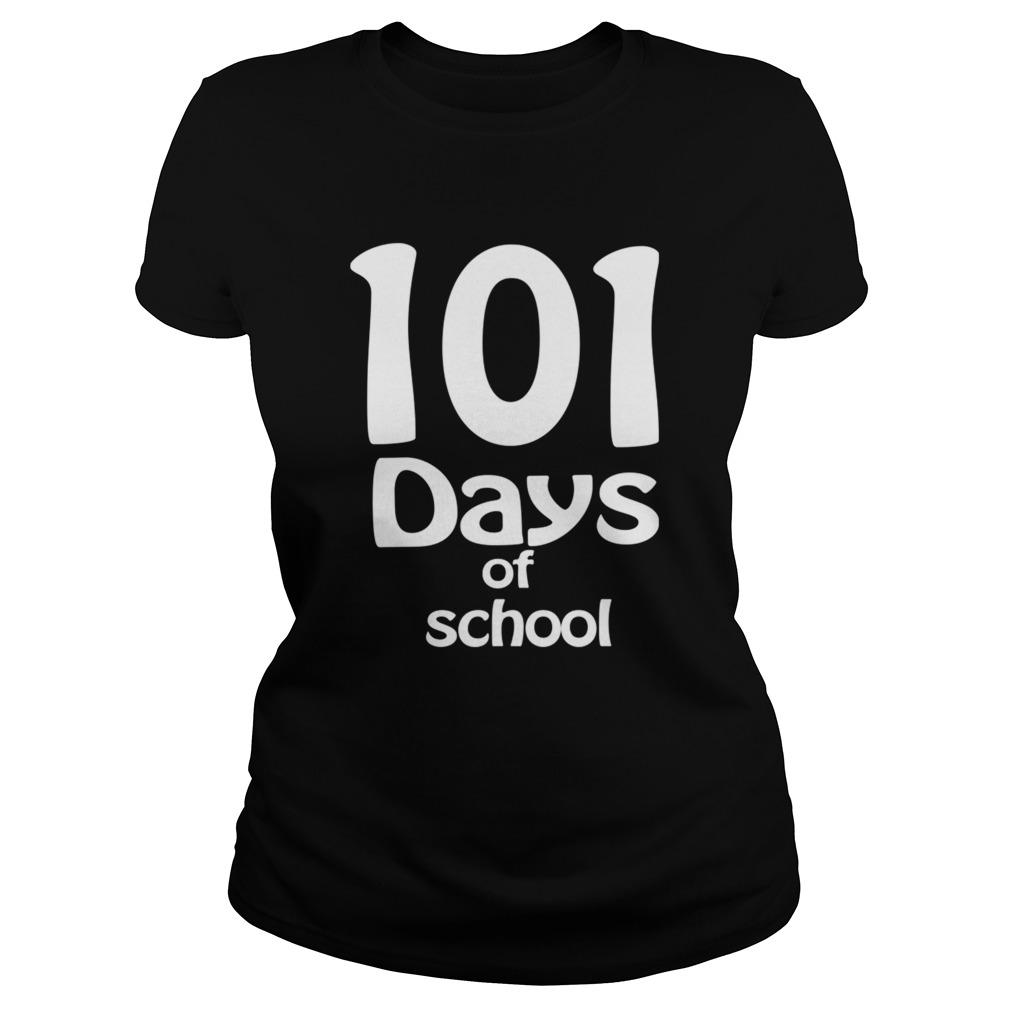 happy 101th days of school Teacher or Student  Classic Ladies