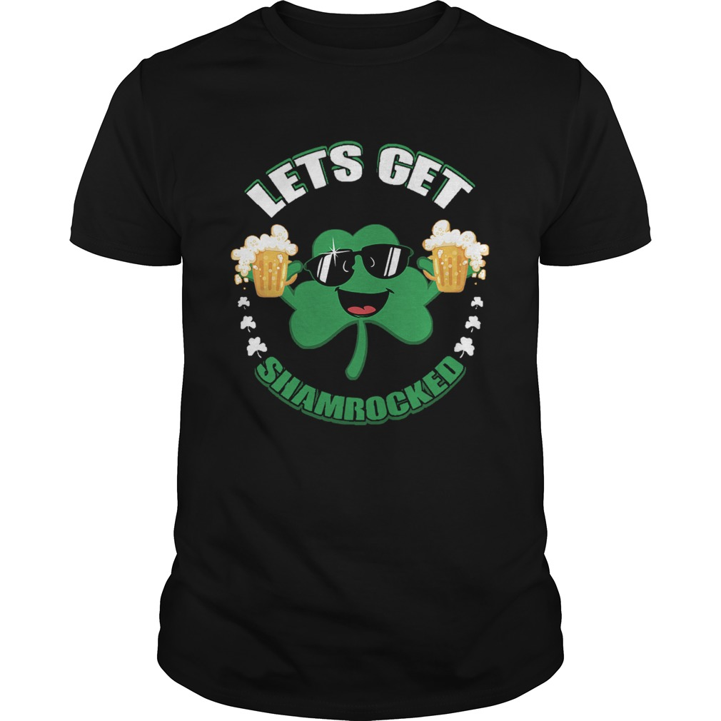 Lets Get Shamrocked  Unisex