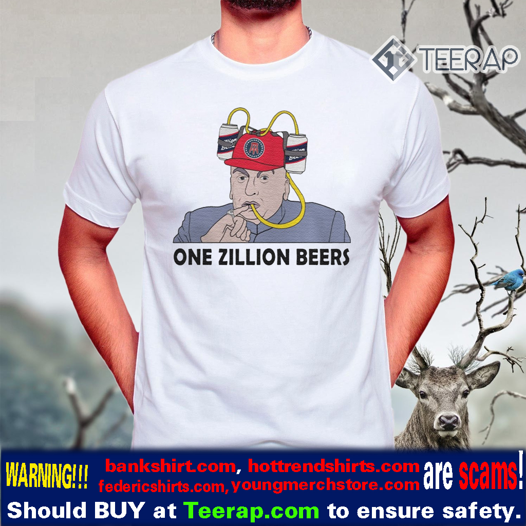 One Zillion Beers Shirt