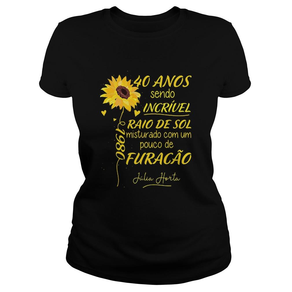 Sunflower 40 anos sendo incrivel raio de sol misturado com um  Classic Ladies