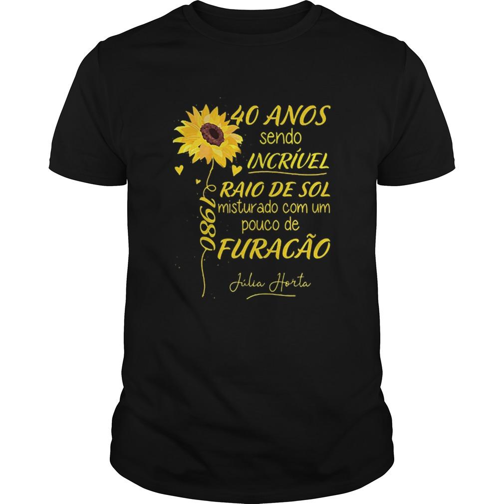 Sunflower 40 anos sendo incrivel raio de sol misturado com um  Unisex