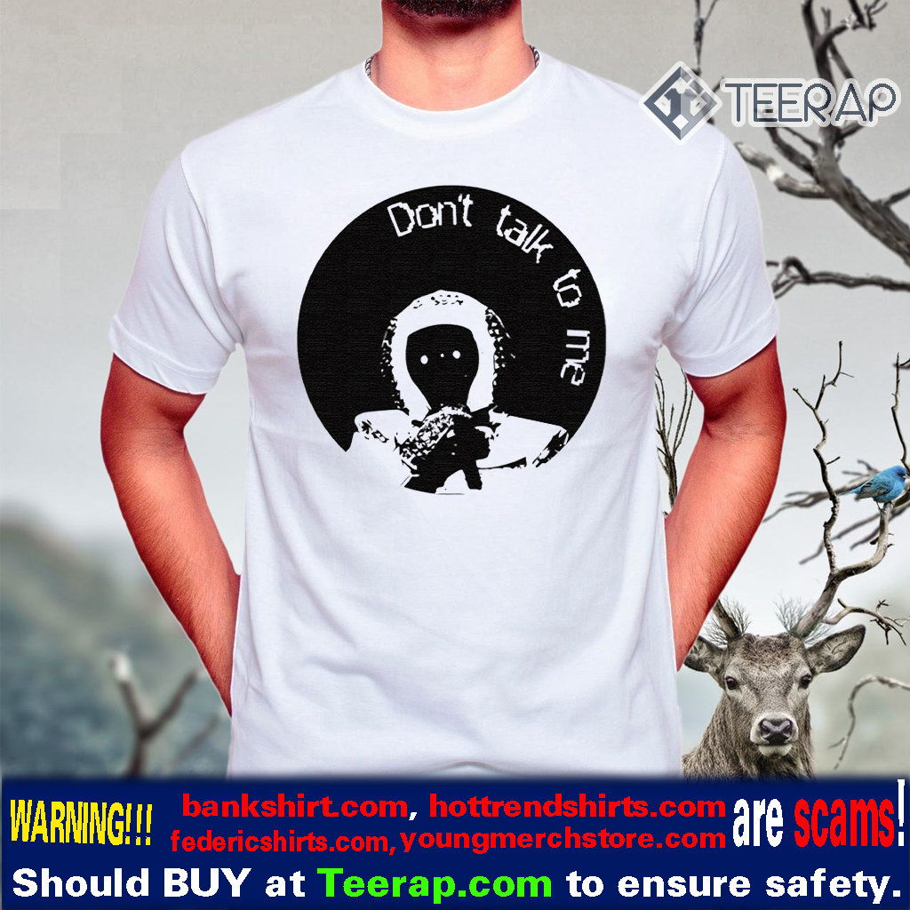 The Astronaut Dont Talk To Me T-Shirts