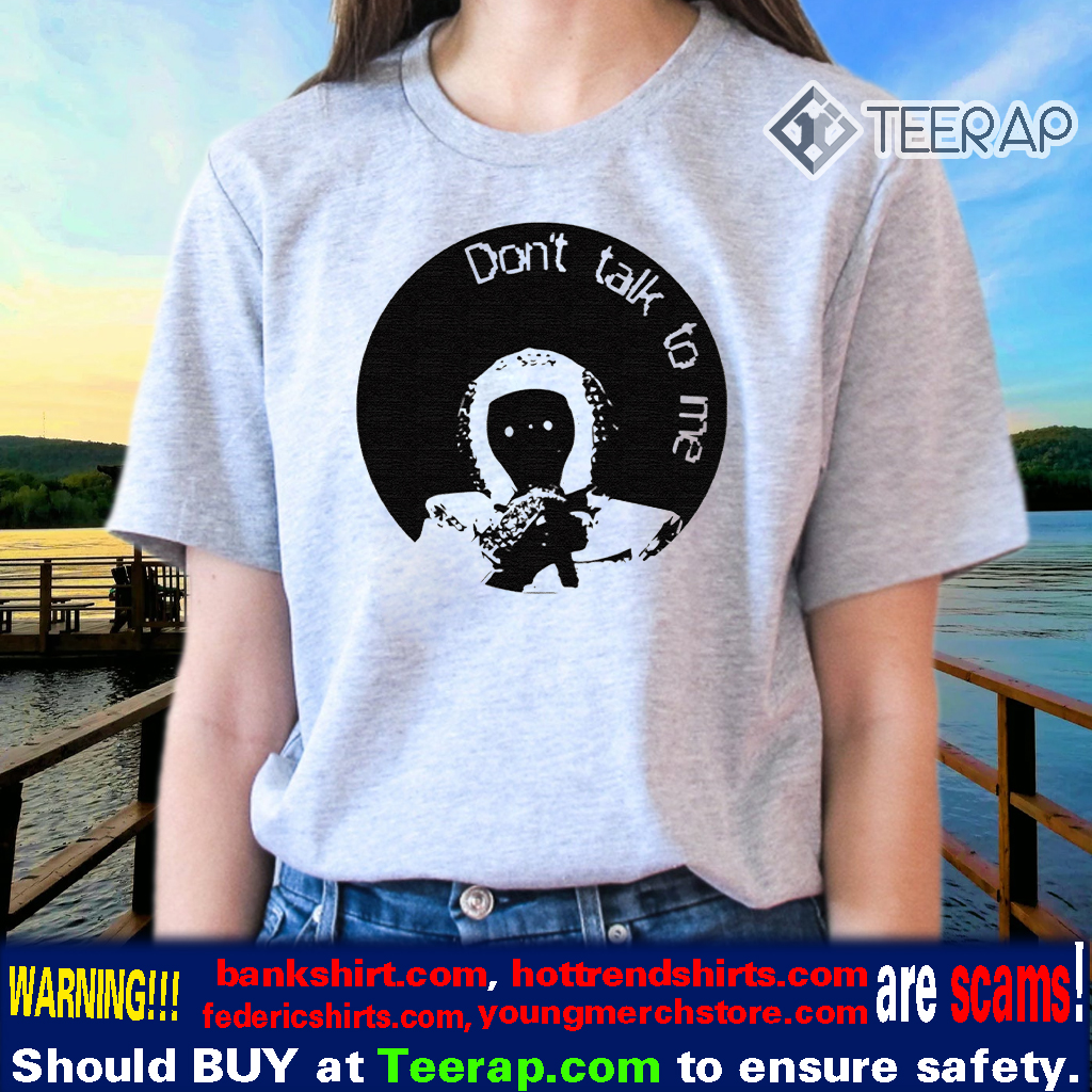 The Astronaut Dont Talk To Me TShirts