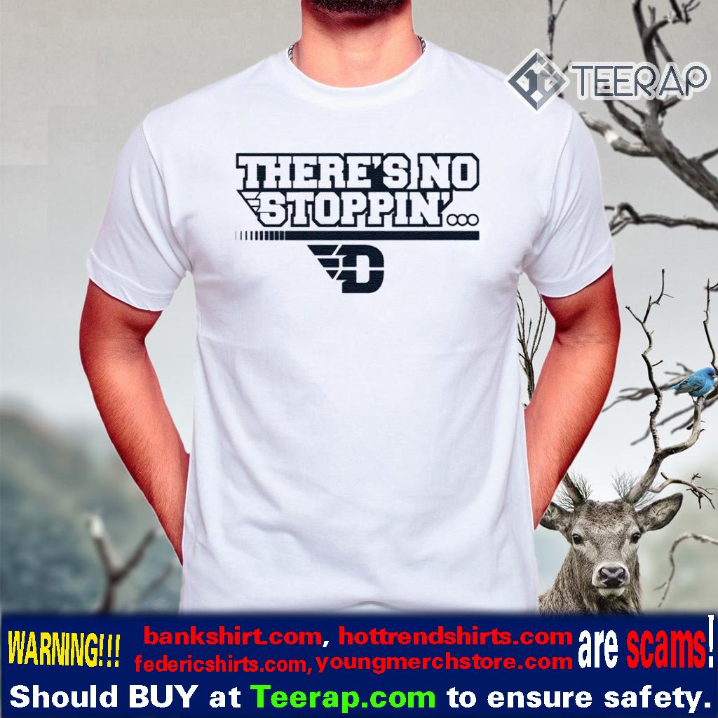 There's No Stoppin' Dayton Shirt