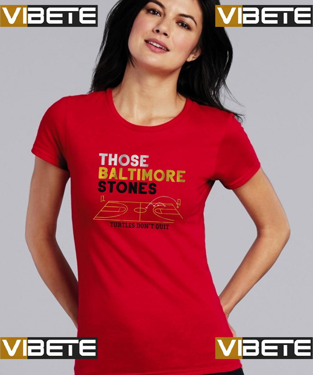 those baltimore stones Turtles don't quit t-shirts