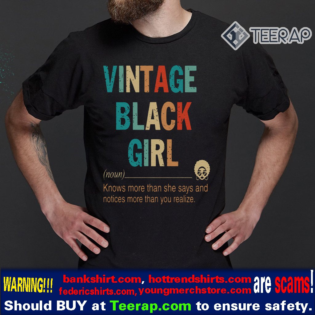 VINTAGE BLACK GIRL DEFINE KNOW MORE THAN SHE SAYS SHIRT