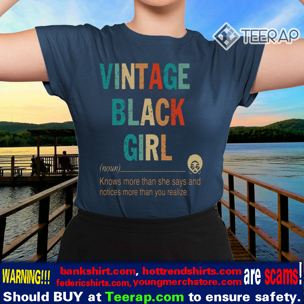 VINTAGE BLACK GIRL DEFINE KNOW MORE THAN SHE SAYS SHIRTS