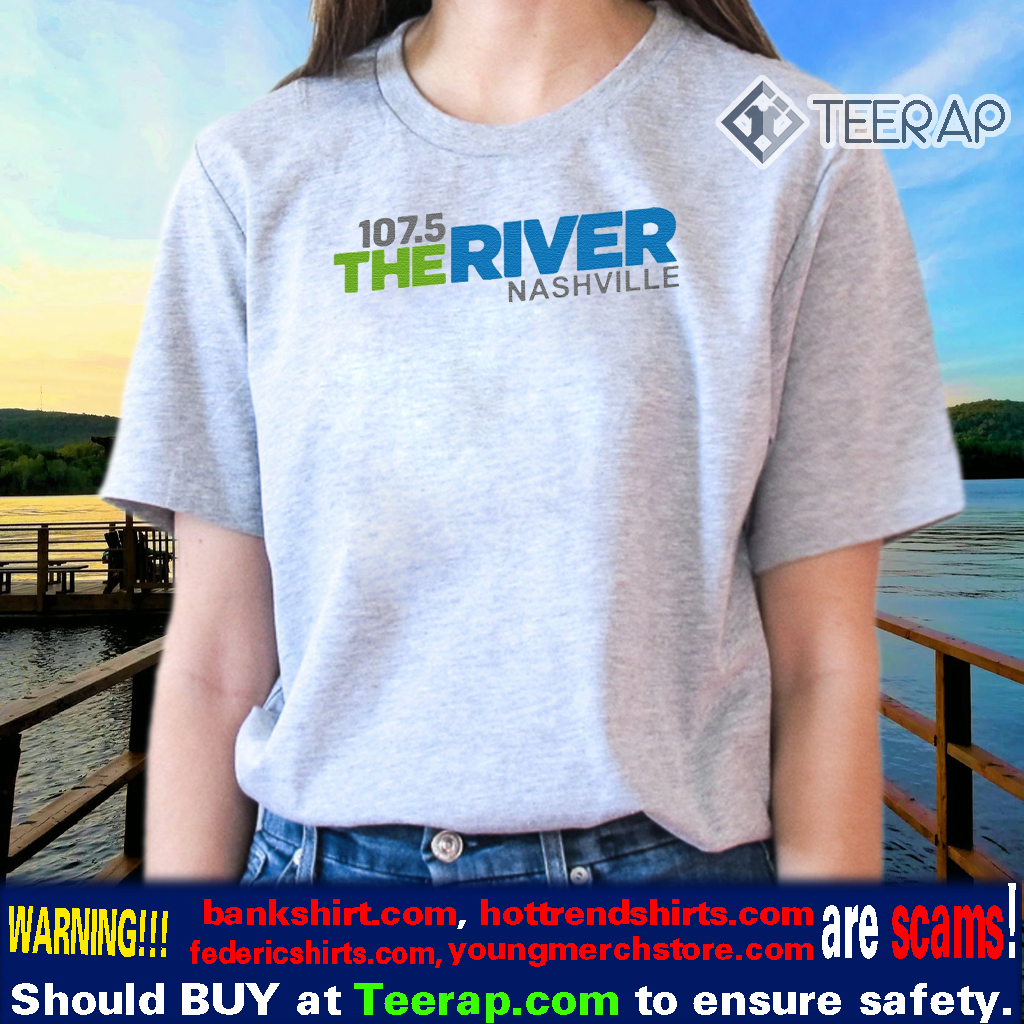 107 5 The River Nashville TShirts