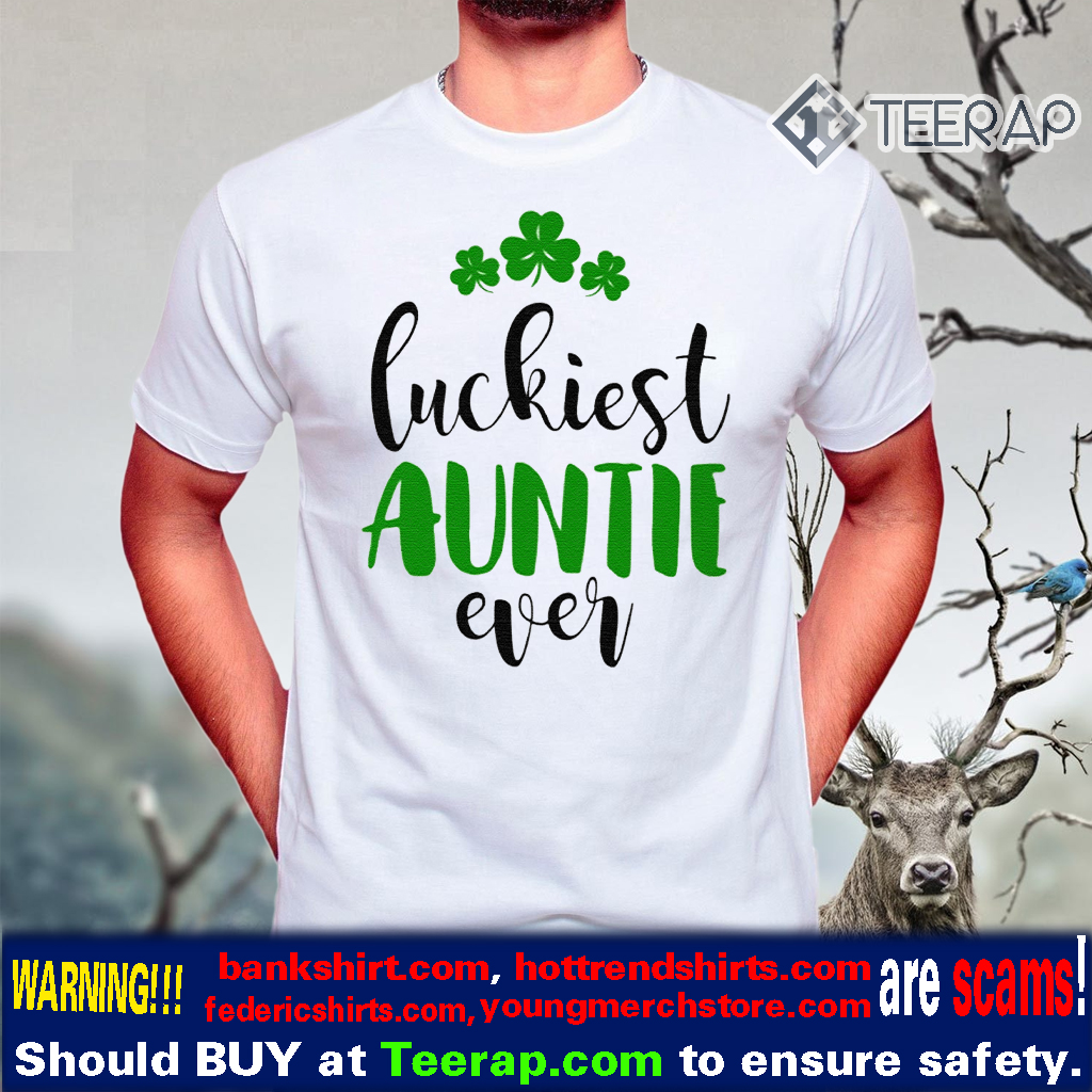 Luckiest Auntie Ever St Patrick's Day T-Shirts