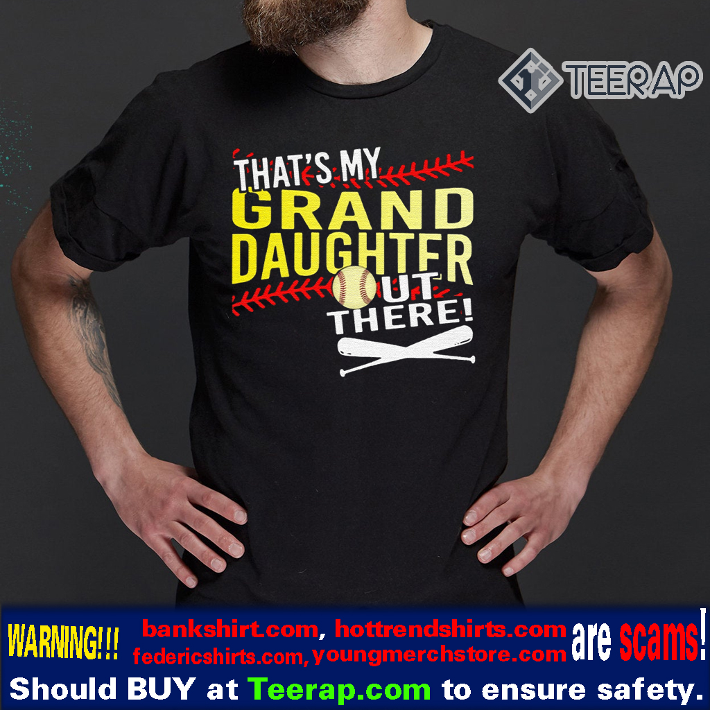 That's my granddaughter out there t-shirts