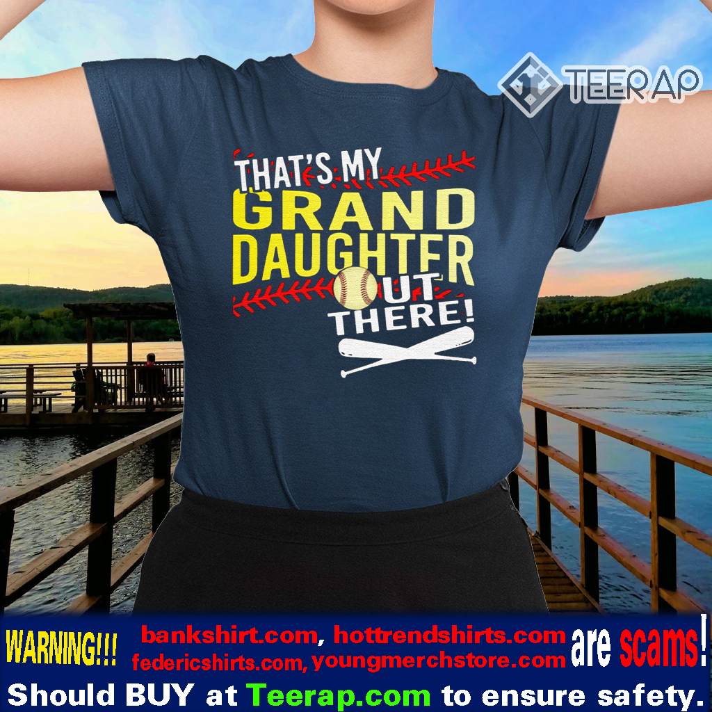 That's my granddaughter out there tshirts