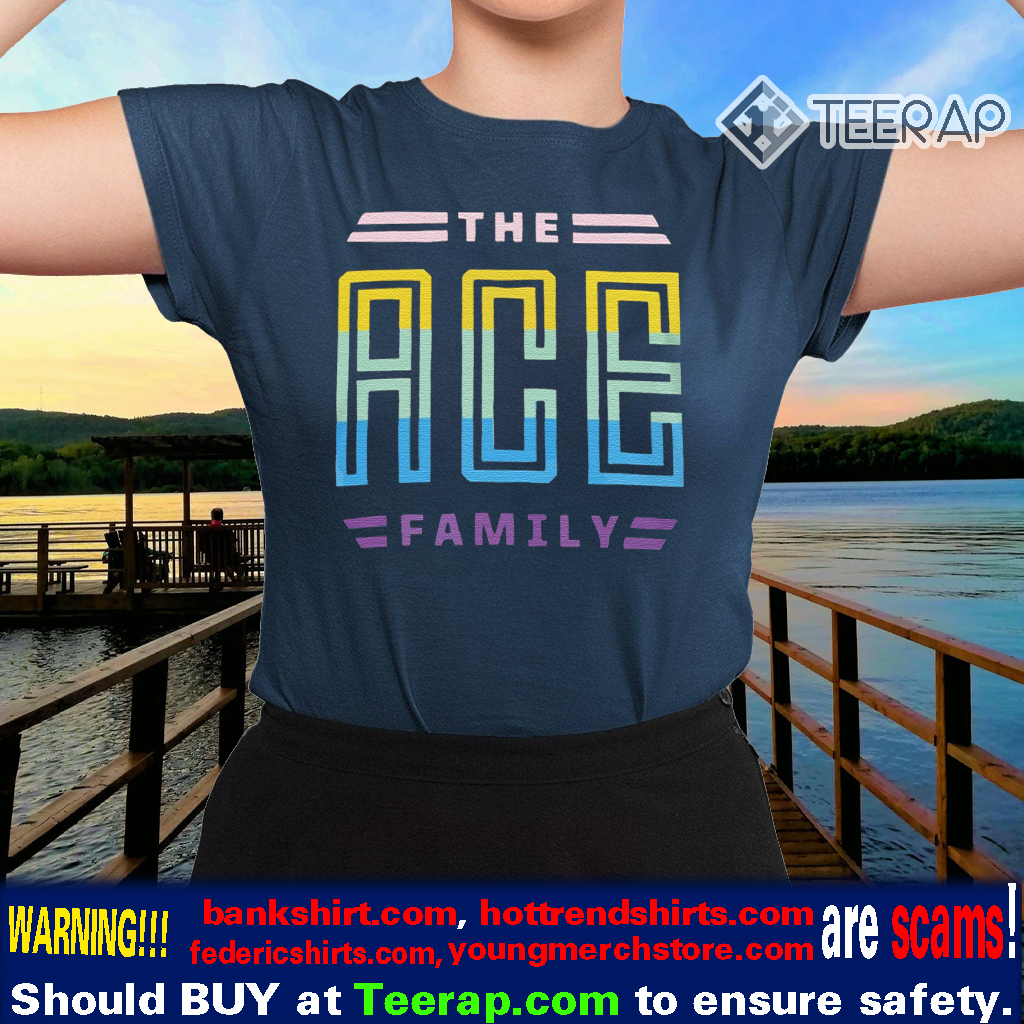 The ACE Family Shirts