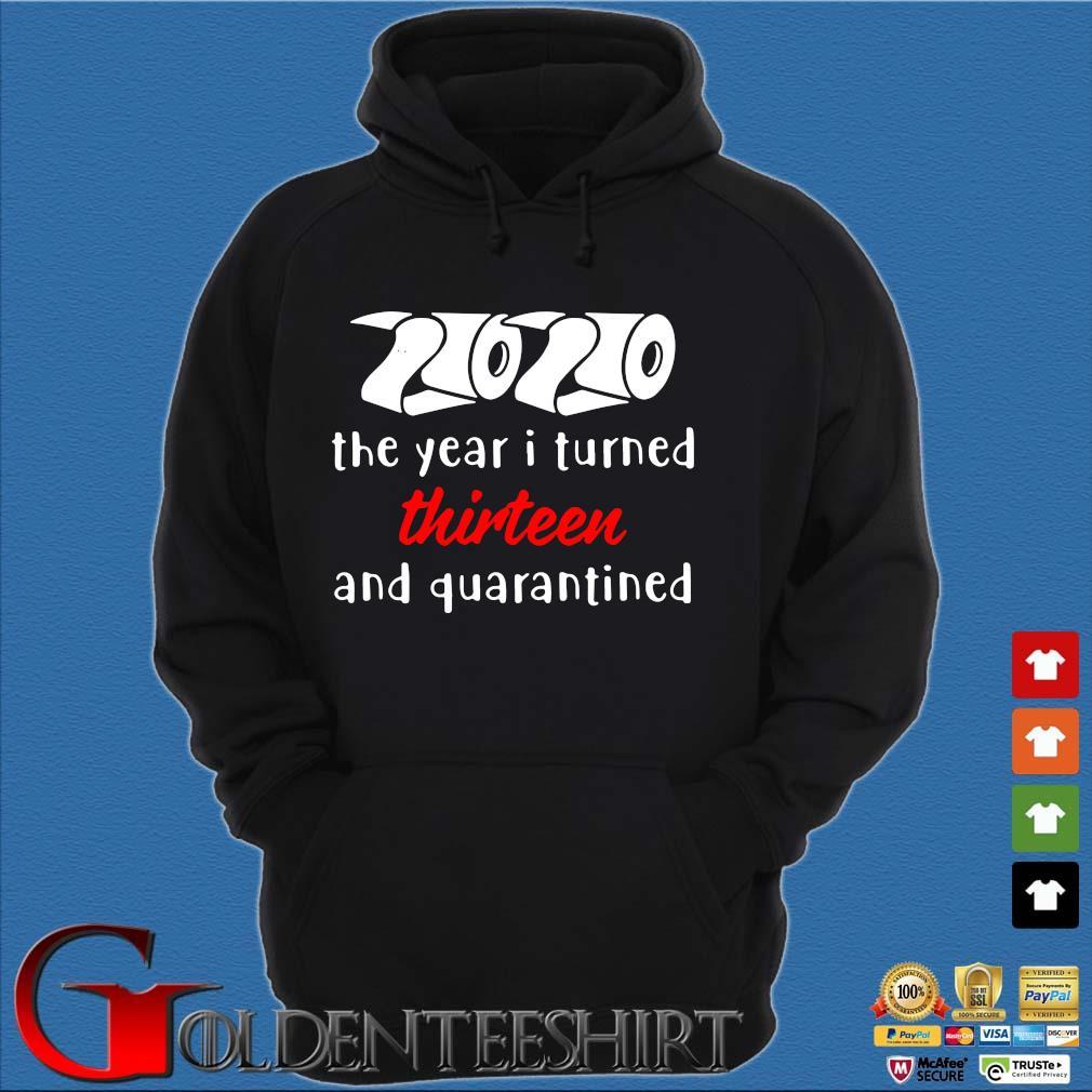 2020 The Year I Turned Thirteen And Quarantined Shirt Hoodie đen