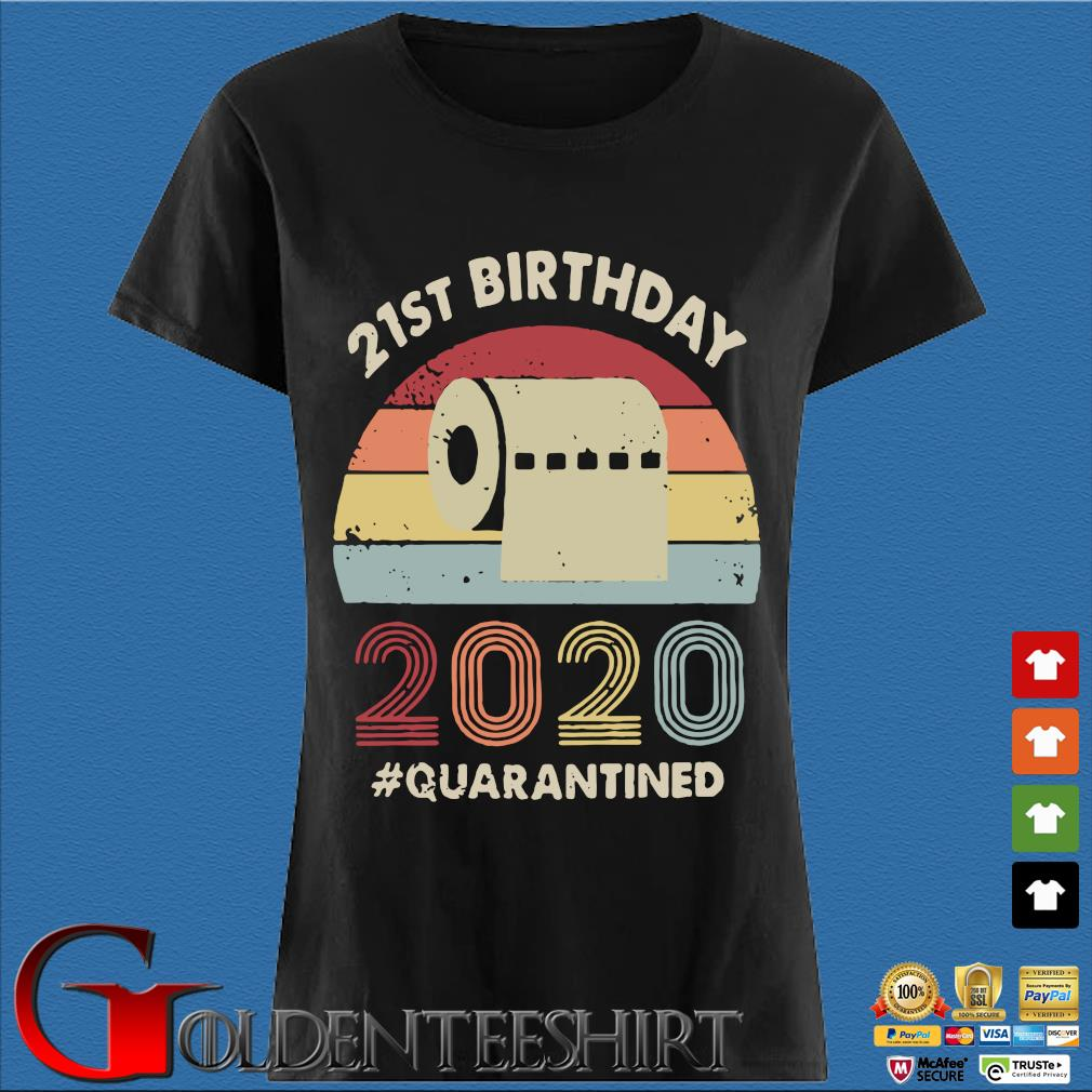 21st Birthday 2020 Quarantine Vintage Shirt Den Ladies